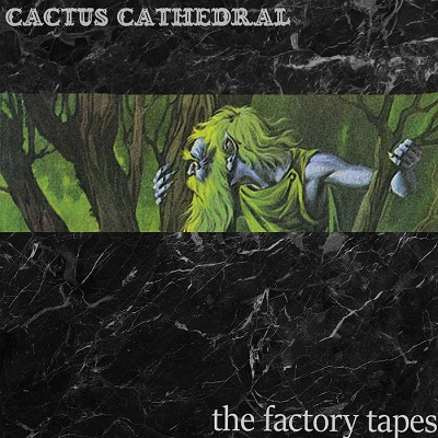 Cactus Cathedral - The Factory Tapes