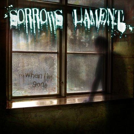 Sorrows Lament - ...When I'm Gone