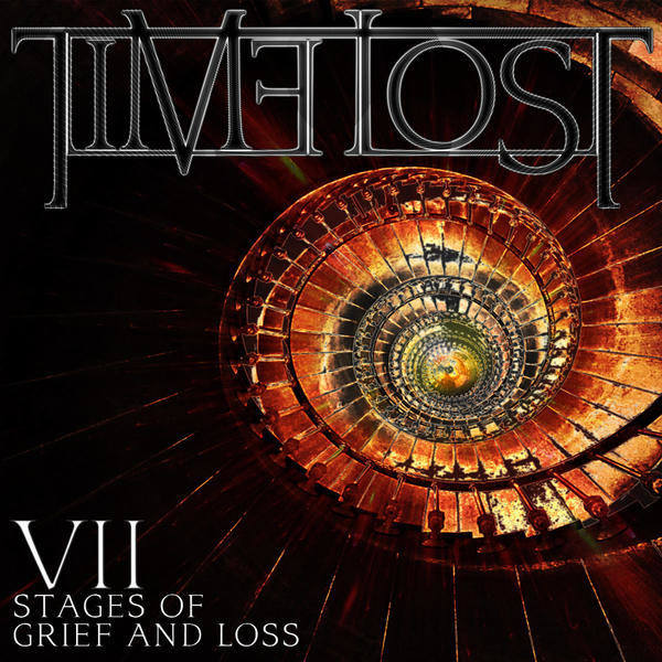 Time Lost - VII Stages of Grief and Loss