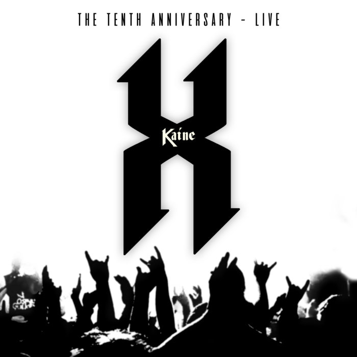 Kaine - X - Live 2019 (The Tenth Anniversary)