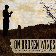 On Broken Wings - It's All a Long Goodbye