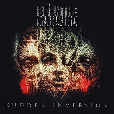 Burn the Mankind - Sudden Inversion