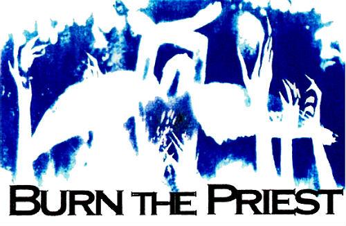 Burn the Priest - Burn the Priest