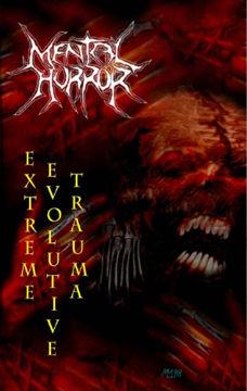 Mental Horror - Extreme Evolutive Trauma