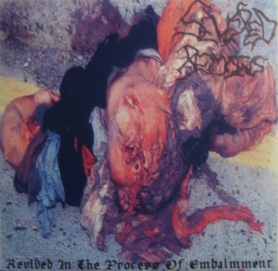 Severed Remains - Revived in the Process of Embalmment