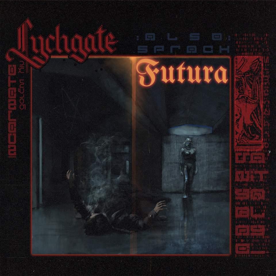 Lychgate - Also sprach Futura