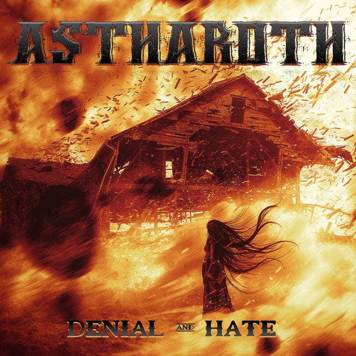 Astharoth - Denial and Hate