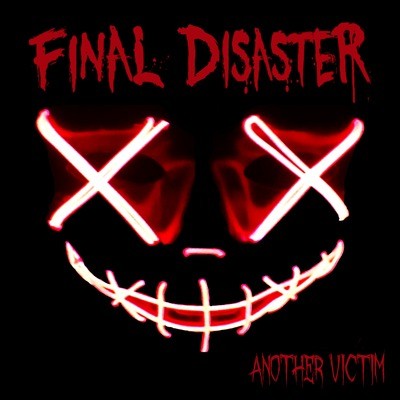Final Disaster - Another Victim