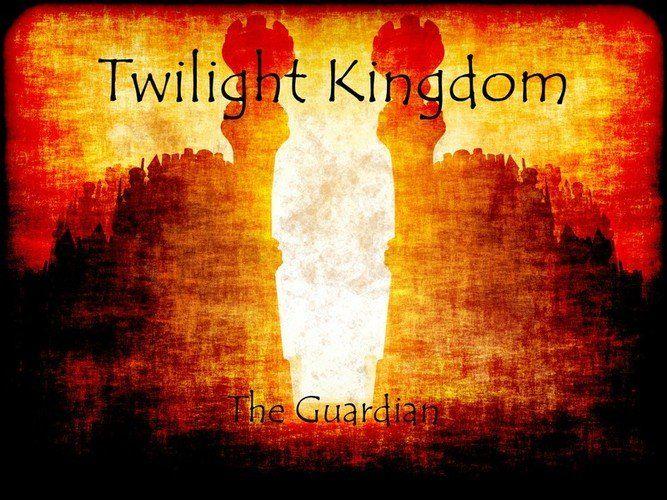 Twilight Kingdom - The Guardian