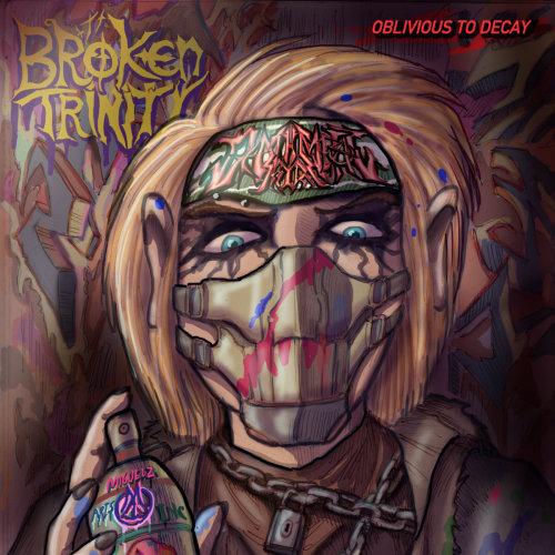 Broken Trinity - Oblivious To Decay