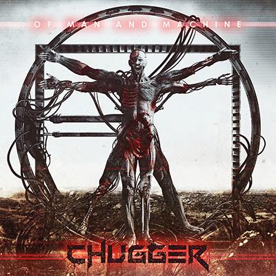 Chugger - Of Man and Machine