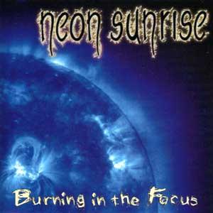 Neon Sunrise - Burning in the Focus