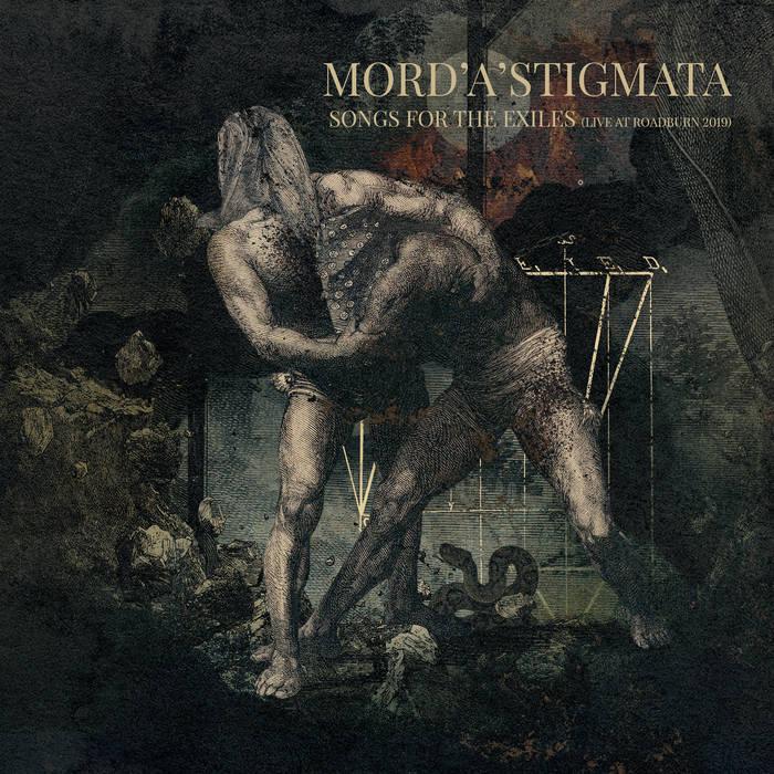 Mord'A'Stigmata - Songs for the Exiles (Live at Roadburn 2019)