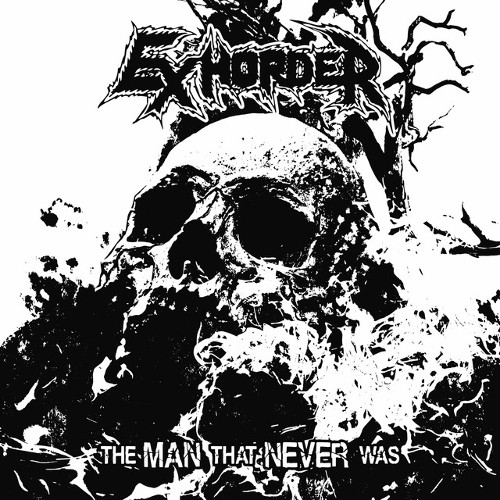 Exhorder - The Man That Never Was