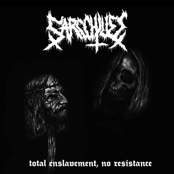 Sarcchjuss - Total Enslavement, No Resistance