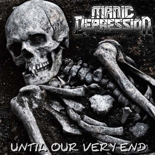 Manic Depression - Until Our Very End