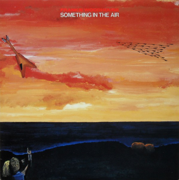 Frankie Woodhouse - Something in the Air