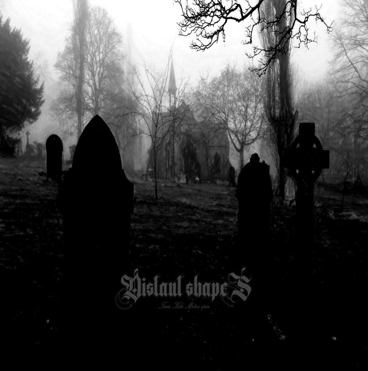 Distant Shapes - Tam Kde Mŕtvi Spia