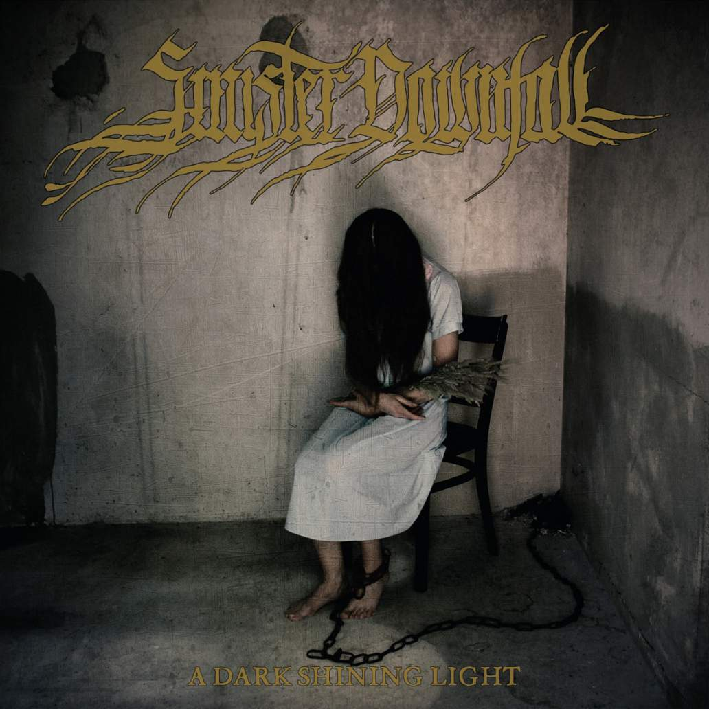 Sinister Downfall - A Dark Shining Light
