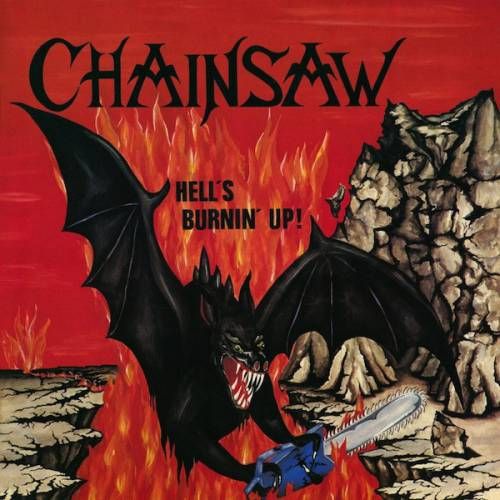 Chainsaw - Hell's Burnin' Up!