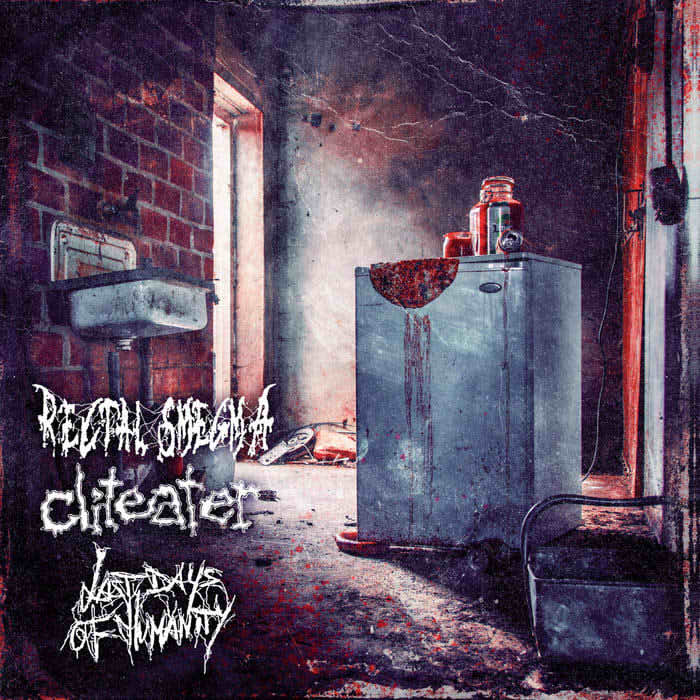 Cliteater / Rectal Smegma - Rectal Smegma / Cliteater / Last Days of Humanity