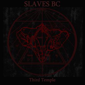 Slaves BC - Third Temple