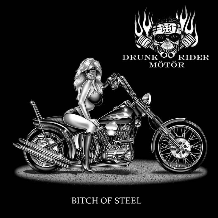 Drunk Mötör Rider - Bitch of Steel