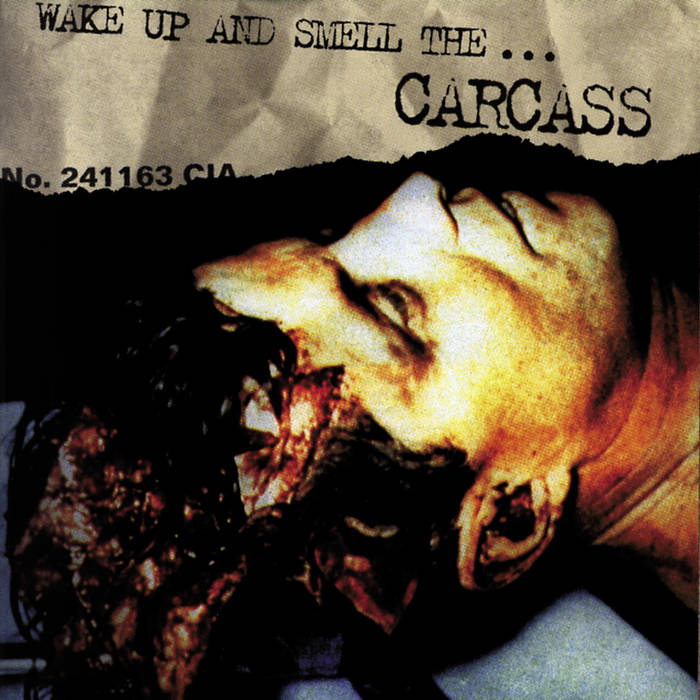 Carcass - Wake Up and Smell the... Carcass