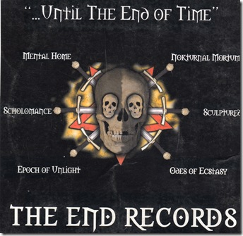 Mental Home / Nokturnal Mortum / Scholomance / Epoch of Unlight / Odes of Ecstasy / Sculptured - ...Until the End of Time