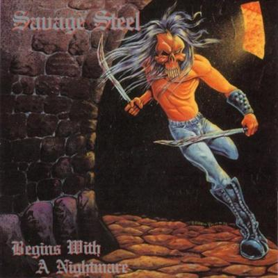 Savage Steel - Begins with a Nightmare