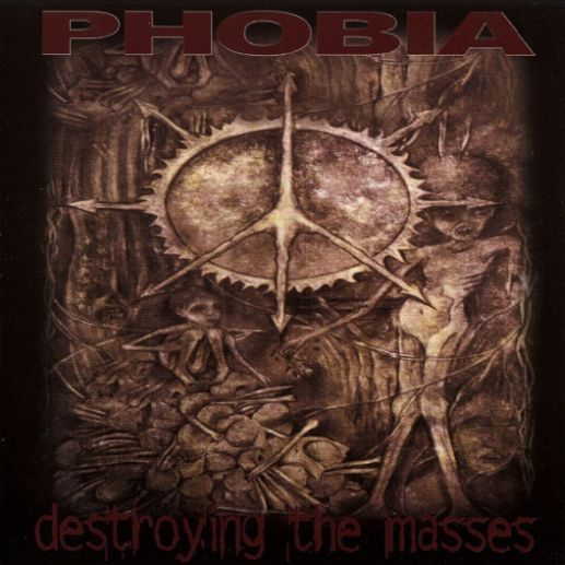 Phobia - Destroying the Masses