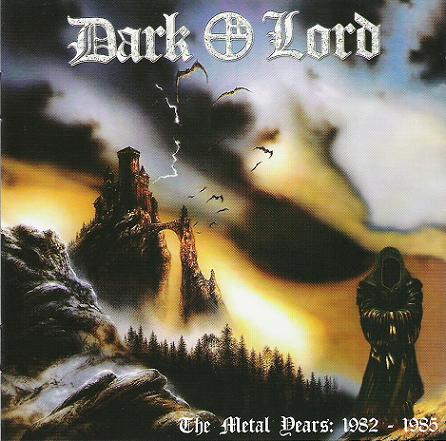 Dark Lord - The Metal Years: 1982-1985
