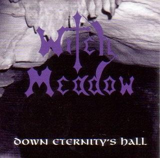Witch Meadow - Down Eternity's Hall