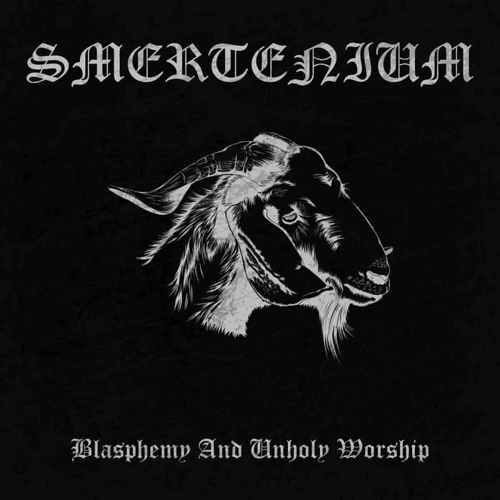 Smertenium - Blasphemy and Unholy Worship