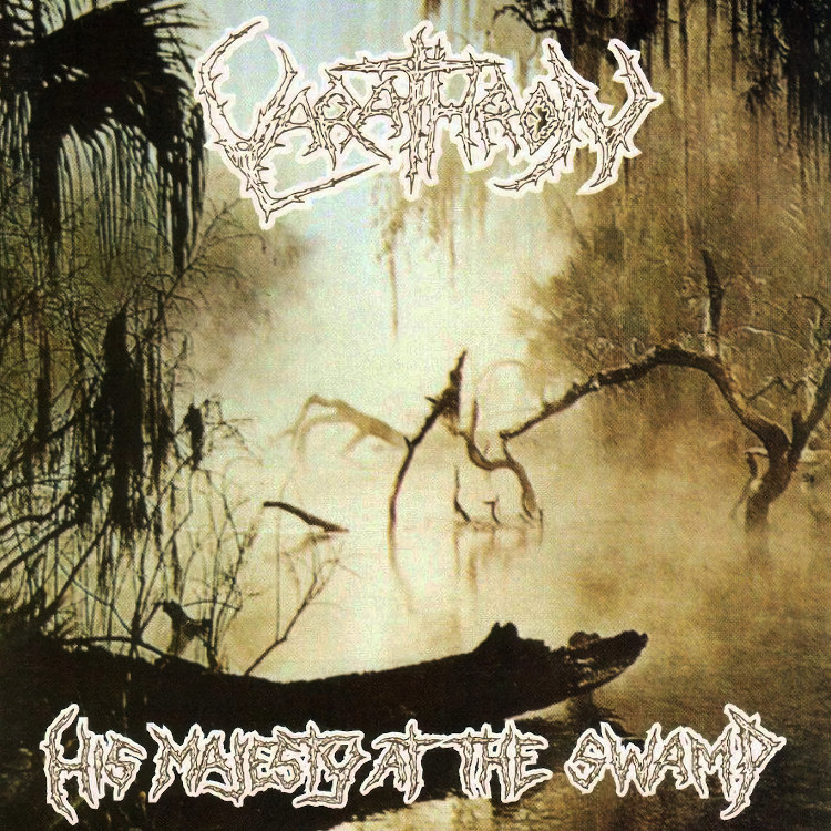 Varathron - His Majesty at the Swamp