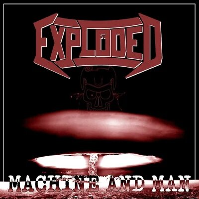 Exploded - Machine and Man