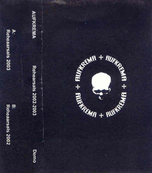 Aufkrema - Rehearsals 2002-2003