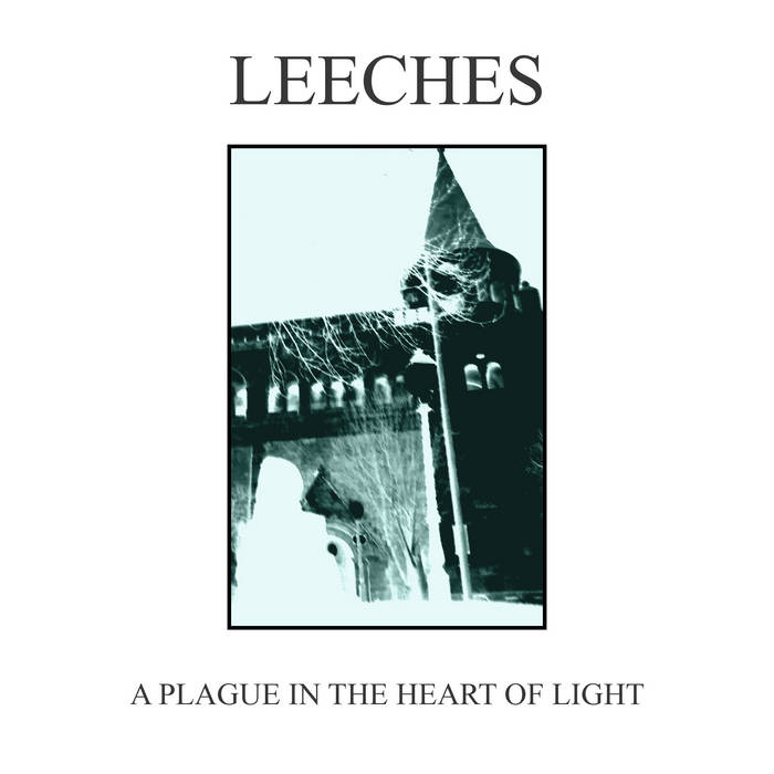 Leeches - A Plague in the Heart of Light