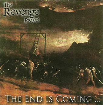 The Revenge Project - The End Is Coming...