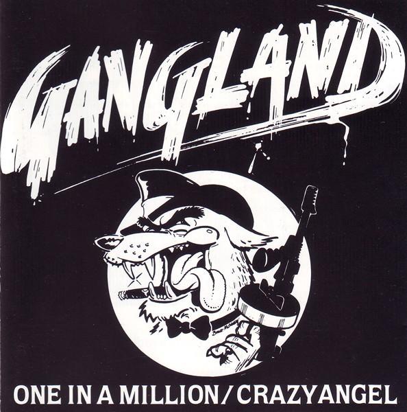 Gangland - One in a Million / Crazy Angel