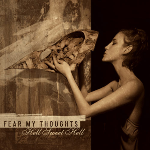 Fear My Thoughts - Hell Sweet Hell