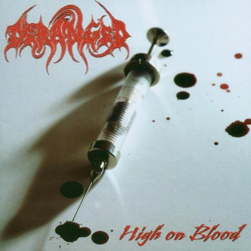 Deranged - High on Blood