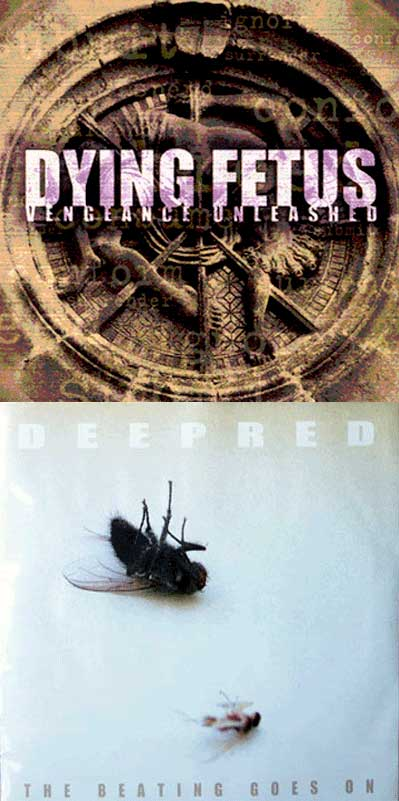 Dying Fetus / Deepred - Vengeance Unleashed / The Beating Goes On
