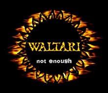 Waltari - Not Enough
