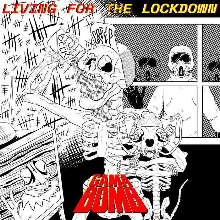 Gama Bomb - Living for the Lockdown