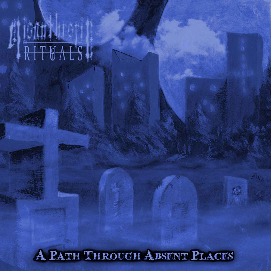 Misanthropic Rituals - A Path Through Absent Places