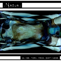 Nadja - Bliss Torn from Emptiness