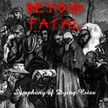 Beyond Fatal - Symphony of Dying Cries