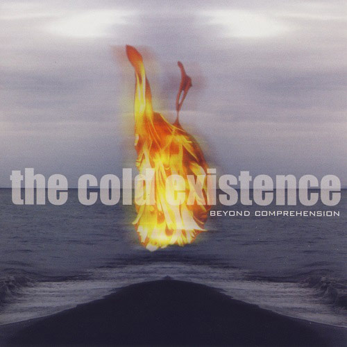 The Cold Existence - Beyond Comprehension