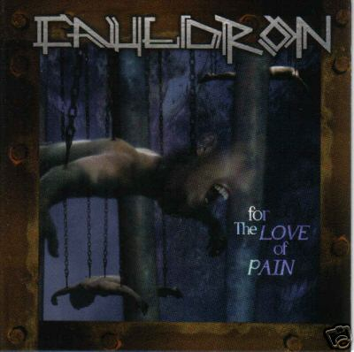Cauldron - For the Love of Pain